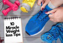 10 Miracle weight loss tips