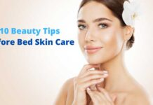 Beauty Tips Before Bed Skin Care