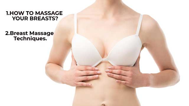 How To Massage Your Breast For Growth